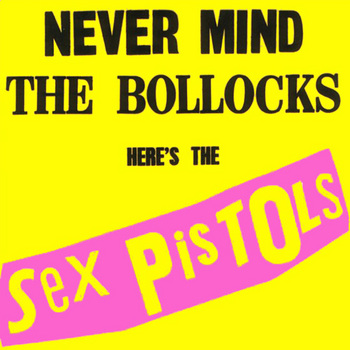 Sex_PistolsNever_Mind_The_BollocksFrontal-2c57f.jpg